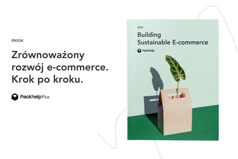 Zrównoważony rozwój w e-commerce. Jak zbudować ekologiczną firmę? [Wstęp + Rozdział 1]