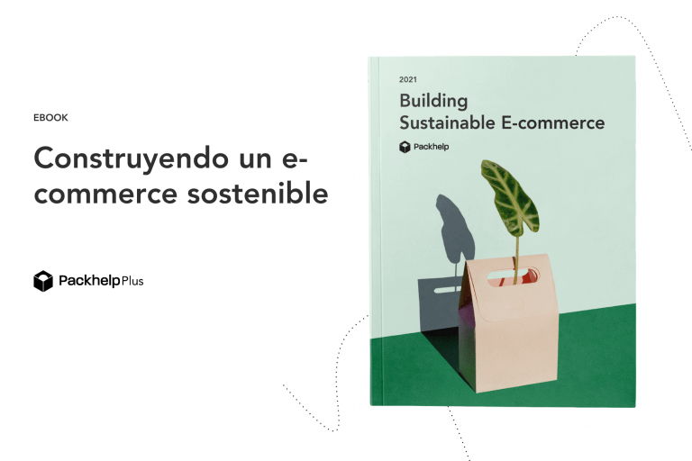 Descubre el nuevo e-book: Construyendo un e-commerce sostenible [Intro + Capítulo 1]